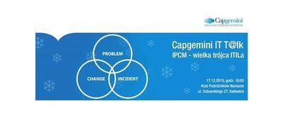 Capgemini IT T@LK - IPCM - wielka trójca ITILa image