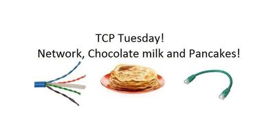 TCP Tuesday: Network & pancakes! image
