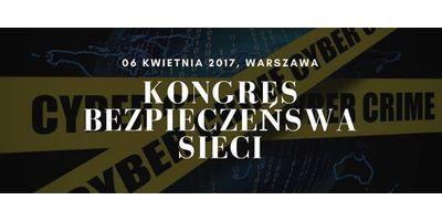 Kongres Bezpieczeństwa Sieci - 06 kwietnia 2017, Warszawa image