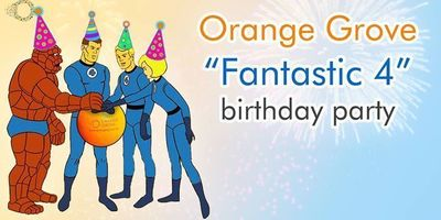 "Orange Grove ""Fantastic 4"" Birthday Party image"