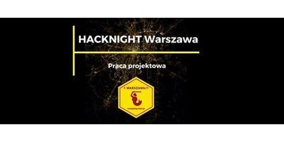 106. Hacknight Warszawa I praca projektowa image