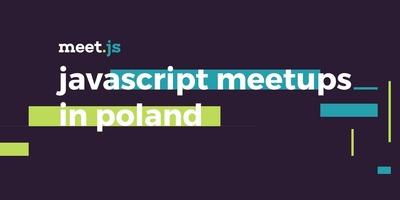 Meet.js Warszawa #26 - Iteracje, Styled Components, Service Work image